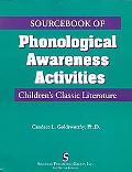 Sourcebook of Phonological Awareness Activities Children's Classic Literature