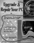 Upgrade & Repair Your PC on a Shoestring Maximum Technology at Minimum Cost