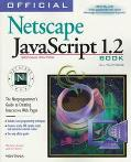 Official Netscape Javascript 1.2 Book The Nonprogrammer's Guide to Creating Interactive Web ...