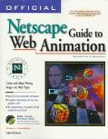 Official Netscape Guide to Web Animation Windows 95 & Macintosh