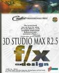3D Studio MAX Release 2.5 f/x & Design