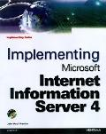 Implementing Microsoft Internet Information Server 4
