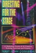 Directing for the Stage A Workshop Guide of 42 Creative Training Exercises and Projects