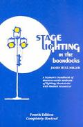 Stage Lighting in the Boondocks A Stage Lighting Manual for Simplified Stagecraft Systems