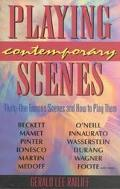 Playing Contemporary Scenes Thirty-One Famous Scenes and How to Play Them