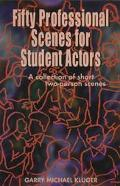50 Professional Scenes for Student Actors A Collection of Short 2 Person Scenes
