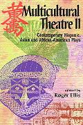 Multicultural Theatre 2 Contemporary Hispanic, Asian and African-American Plays