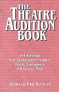 Theatre Audition Book Playing Monologs from Contemporary, Modern, Period, Shakespeare and Cl...