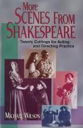 More Scenes from Shakespeare Twenty Cuttings for Acting and Directing Practice