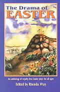 Drama of Easter An Anthology of Royalty-Free Easter Plays for All Ages