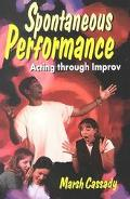 Spontaneous Performance Acting Through Improv