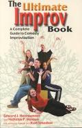 Ultimate Improv Book A Complete Guide to Comedy Improvisation
