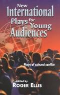 New International Plays for Young Audiences Plays of Cultural Conflict