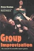 Group Improvisation The Manual of Ensemble Improv Games