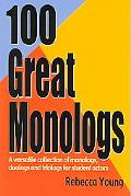 100 Great Monologs A Versatile Collection Of Monologs, Duologs And Triologs For Student Actors
