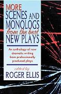 More Scenes and Monologs from the Best New Plays An Anthology of New Scenes from Professiona...