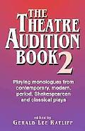 The Theatre Audition Book 2: Playing Monologues from Contemporary, Modern, Period, Shakespea...
