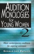 Audition Monologues for Young Women #2 : More Contemporary Auditions for Aspiring Actresses