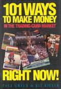 101 Ways to Make Money in the Trading-Card Market
