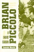 Brian Piccolo A Short Season