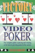 Victory at Video Poker And Other Video Games Including Video Blackjack, Video Craps and Vide...