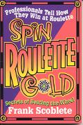 Spin Roulette Gold Secrets of Beating the Wheel
