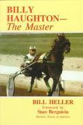 Billy Haughton The Master