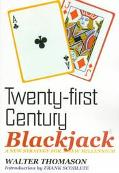 Twenty-First Century Blackjack A New Strategy for a New Millennium