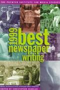 1999 Best Newspaper Writing Winners  The American Society of Newspaper Editors Competition