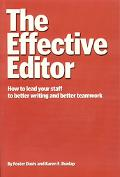 Effective Editor How to Lead Your Staff to Better Writing and Better Teamwork
