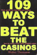 109 Ways to Beat the Casinos! Gaming Experts Tell You How to Win!