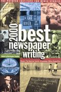 Best Newspaper Writing 2000 Winners The American Society of Newspaper Editors Competition