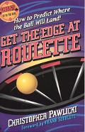 Get the Edge at Roulette How to Predict Where the Ball Will Land