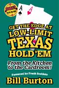 Get the Edge at Low-Limit Texas Hold' Em From the Kitchen to the Cardroom!