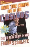 Beat the Craps Out of the Casinos How to Play Craps and Win