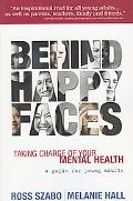 Behind Happy Faces What You Need to Know About Mental Health Issues