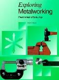Exploring Metalworking Fundamentals of Technology