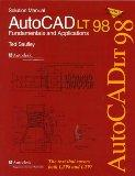 AutoCAD LT 98: Fundamentals and Applications: Solution Manual