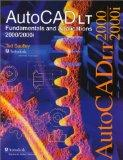 AutoCAD LT 2000/2000i Fundamentals and Applications