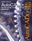 AutoCAD LT 2000: Fundamentals and Applications Solutions Manual