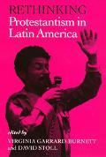 Rethinking Protestantism in Latin America