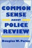 Common Sense About Police Review