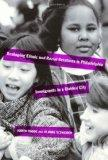 Reshaping Ethnic and Racial  Relations in Philadelphia -  Immigrants in A Divided City