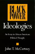 Black Power Ideologies An Essay in African-American Political Thought