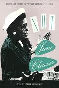 Not June Cleaver Women and Gender in Postwar America, 1945-1960