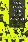 For People and the Planet Holism and Humanism in Environmental Ethics