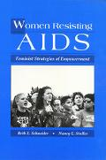 Women Resisting AIDS Feminist Strategies of Empowerment