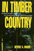 In Timber Country Working People's Stories of Environmental Conflict and Urban Flight