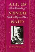 All Is Never Said The Narrative of Odette Harper Hines