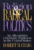 Religion and Radical Politics An Alternative Christian Tradition in the United States